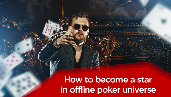 How To Become A Star In The Offline Poker Universe